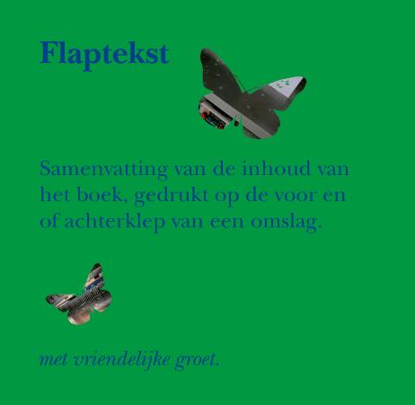 Flaptekst: www.printbest.nl/vaktermen/afbeelding_uitleg/flaptekst.html